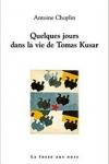 Antoine CHOPLIN</br>QUELQUES JOURS DANS LA VIE DE TOMAS KUSAR