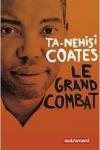 Ta-Nehisi COATES</br>LE GRAND COMBAT