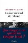 Grégoire DELACOURT</br>DANSER AU BORD DE L'ABÎME
