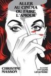 Christine Masson (ill. Yann Legendre) -<br>ALLER AU CINÉMA OU FAIRE L'AMOUR