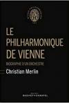 Christian Merlin -<br>LE PHILHARMONIQUE DE VIENNE