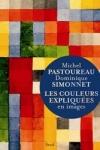 M. Pastoureau & D. Simonnet -<br>LES COULEURS EXPLIQUÉE EN IMAGES