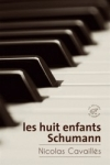 Nicolas Cavaillès -<br>LES HUIT ENFANTS SCHUMANN