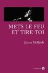 James McBride -<br>METS LE FEU ET TIRE-TOI