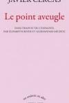 J. Cercas-<br>LE POINT AVEUGLE