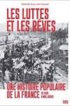 Michelle Zancarini-Fournel -<br>LES LUTTES ET LES RÊVES : UNE HISTOIRE POPULAIRE DE LA FRANCE