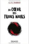 Aurélien Barrau -<br>LES TROUS NOIRS