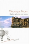 Véronique Bruez -<br>NAPLES ALLEGRO CON FUOCO