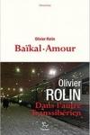 Olivier Rolin -<br>BAÏKAL-AMOUR