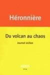Édith de la Héronnière -<br>DU VOLCAN AU CHAOS