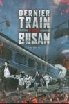 DERNIER TRAIN POUR BUSAN</br>(réal : Yeon Sang-ho)