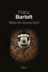 Franz BARTELT</br>HÔTEL DU GRAND CERF