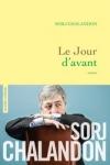 Sorj CHALANDON</br>LE JOUR D'AVANT