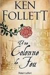 Ken FOLLETT</br>UNE COLONNE DE FEU