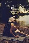 Ron RASH</br>PAR LE VENT PLEURÉ