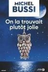 Michel BUSSI</br>ON LA TROUVAIT PLUTÔT JOLIE