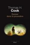 Thomas H. COOK</br>DANSER DANS LA POUSSIÈRE