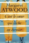Margaret ATWOOD</br>C'EST LE CŒUR QUI LÂCHE EN DERNIER