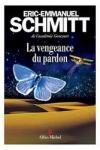 Éric-Emmanuel SCHMITT</br>LA VENGEANCE DU PARDON