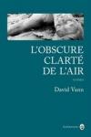 David VANN</br>L'OBSCURE CLARTÉ DE L'AIR