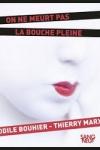 Odile BOUHIER & Thierry MARX</br>ON NE MEURT PAS LA BOUCHE PLEINE