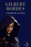 Gilbert BORDES</br>L'ANNÉE DE LA PLUIE