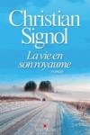 Christian SIGNOL</br>LA VIE EN SON ROYAUME