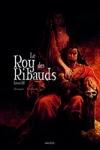 ROY DES RIBAUDS T.3 (Le)</br>V. Brugeas (s) & R. Toulhoat (d)