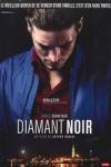 DIAMANT NOIR</br>(réal : Arthur HARARI)