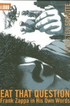 EAT THAT QUESTION :  FRANK ZAPPA IN HIS OWN WORDS</br>(réal : Thorsten SCHÜTTE)