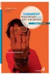 Anne PERCIN</br>COMMENT MAXIMISER (ENFIN) SES VACANCES