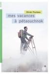 Olivier POUTEAU</br>MES VACANCES A PETAOUCHNOK