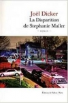 Joël DICKER</br>LA DISPARITION DE STÉPHANIE MAILER