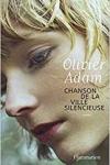 Olivier ADAM</br>CHANSON DE LA VILLE SILENCIEUSE