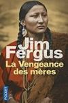 Jim FERGUS</br>LA VENGEANCE DES MÈRES