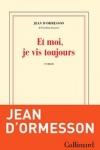 Jean d'ORMESSON</br>ET MOI, JE VIS ENCORE