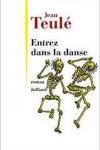 Jean TEULÉ</br>ENTREZ DANS LA DANSE