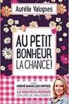 Aurélie VALOGNES</br>AU PETIT BONHEUR LA CHANCE !