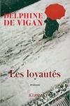 Delphine de VIGAN</br>LES LOYAUTÉS