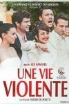 UNE VIE VIOLENTE</br>(réal :  Thierry de PERETTI)