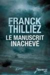 Franck THILLIEZ</br>LE MANUSCRIT INACHEVÉ