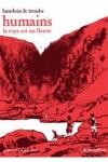 HUMAINS, LA ROYA EST UN FLEUVE</br>E. Baudoin (sd) & Troub's (sd)