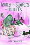 Kitty CROWTHER</br>PETITES HISTOIRES DE NUITS
