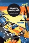 Guillaume GUÉRAUD</br>LA COURSE IMPITOYABLE