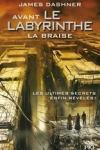 James DASHNER</br>AVANT LE LABYRINTHE - LA BRAISE