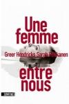 Greer HENDRICKS & Sarah PEKKANEN</br>UNE FEMME ENTRE NOUS