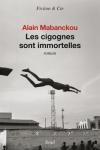 Alain MABANCKOU</br>LES CIGOGNES SONT IMMORTELLES