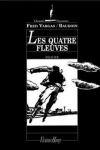 QUATRE FLEUVES (Les)</br>E. Baudoin (sd) & F. Vargas (s)