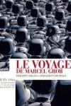 VOYAGE DE MARCEL GROB (Le)</br>P. Collin (s) & S. Goethals (d)