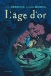 ÂGE D'OR (L') T.1</br>C. Pedrosa (sd) & R. Moreil (s)